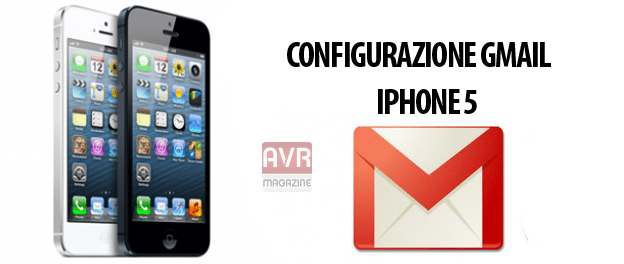 configurazione-gmail-iphone5-avrmagazine-2012