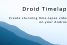 Droid Timelapse Pro: creiamo video timelapse su Android