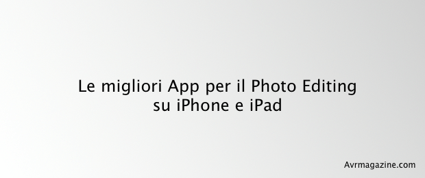 migliori-app-photo-editing-iphone-4-avrmagazine