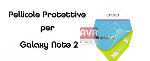 otao-pellicole-protettive-per-galaxy-note-2-avrmagazine