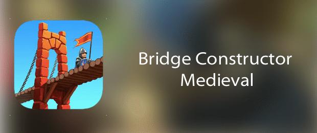 Bridge Constructor Medieval-avrmagazine