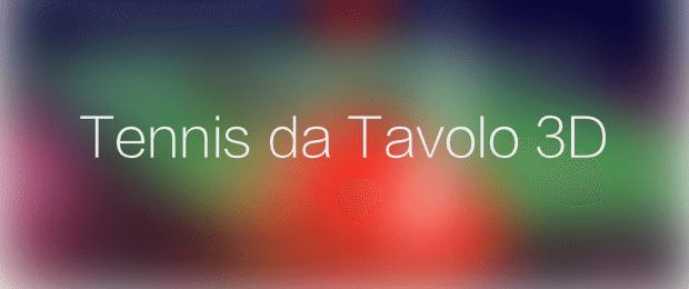 Tennis da Tavolo 3D avrmagazine