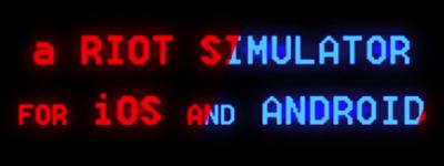"""RIOT """"simulatore di sommosse"""" per IOS e Android"""