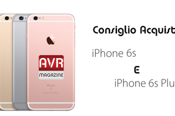 consiglio-acquisto-iphone6s-iphone6splus-avrmagazine (2)