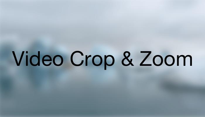 Video Crop & Zoom avrmagazine