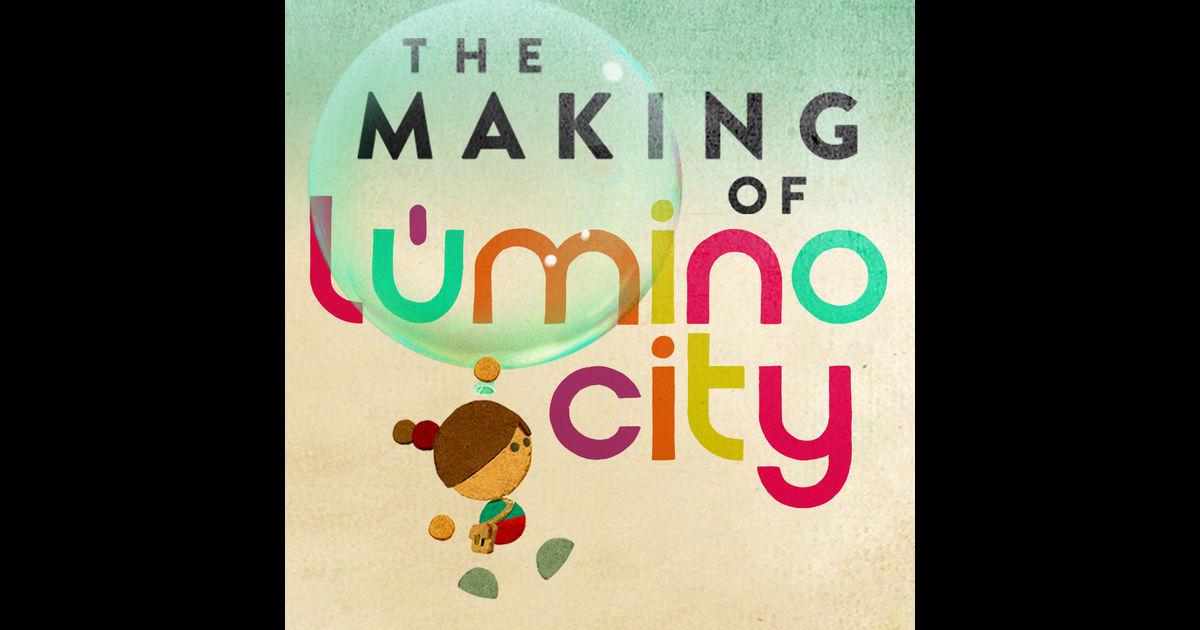 the making of lumino city avrmagazine
